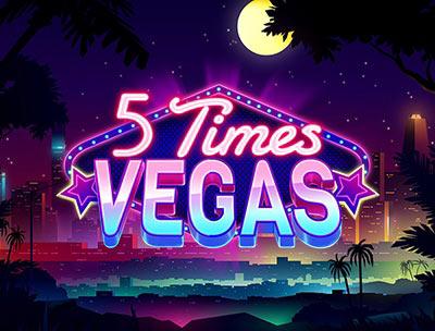 5 Times Vegas 2.0